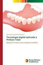 Tecnologia digital aplicada a Protese Total