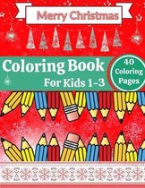 Merry Christmas Coloring Book For Kids 1-3