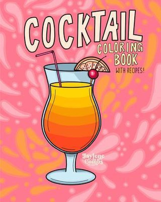 Cocktail Coloring Book: A Fun Cocktail Recipe Coloring Book for Adults