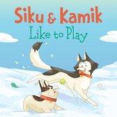 Siku and Kamik Like to Play