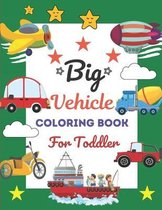 Big Vehicle Coloring Book For Toddler