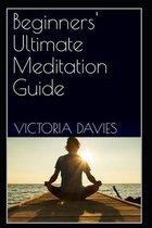 Beginners' Ultimate Meditation Guide