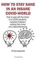 How to Stay Sane in an Insane Covid-World