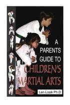 A Parent's Guide to Children's Martiial Arts