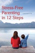 Omslag Stress-Free Parenting in 12 Steps