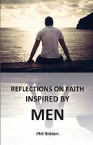 Reflections on Faith Inspired by Men