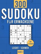Sudoku für Erwachsene: Sudoku Heft mit 300+ Rätseln Schwierigkeit Leicht bis Schwer - mit Lösungen - Band 2