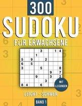 Sudoku für Erwachsene: Sudoku Heft mit 300+ Rätseln Schwierigkeit Leicht bis Schwer - mit Lösungen - Band 1
