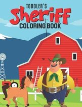 Toddler's Sheriff Coloring Book: Fun Coloring Activity Book for Toddler/ Preschooler and Kids - Ages: 4-8