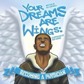 Your Dreams are Wings: Becoming a Physician