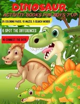 Dinosaur activity books for boys 7 up: Cute and Fun Dinosaur Coloring and activity Book for Kids & Toddlers - Dinosaur activity book for kids ages 2 3
