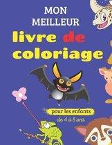 mon meilleur livre de coloriage pour les enfants de 4 à 8 ans: livre de coloriage pour les enfants et les tout-petits
