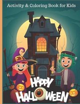 Happy Halloween Activity and Coloring Book for Kids: A Cute and Fun Halloween Coloring and Puzzle Book for Children