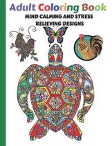 Adult Coloring Book: Mind Calming and Stress Relieving Designs Animal and Nature Inspired Patterns