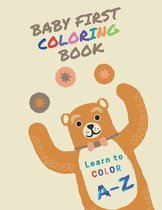 Baby First Coloring Book: Learn to Color. A-Z (Kids Coloring Book)
