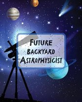 Future Backyard Astrophysicist
