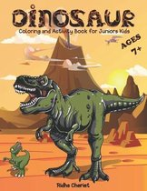 Dinosaurs Coloring and Activity Book for Juniors kids ages 7+