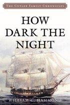 How Dark the Night