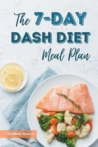 The 7-Day Dash Diet Meal Plan