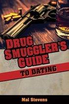 Drug Smuggler's Guide to Dating