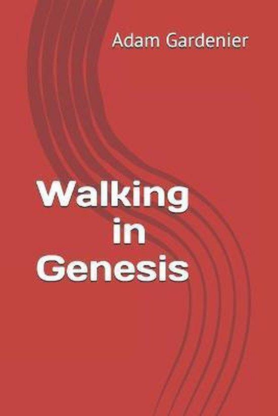 Walking in Genesis