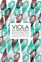 Viola the Virgin Queen