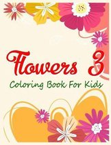 Flowers 3 Coloring Book For Kids