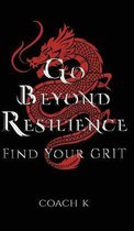 Go Beyond Resilience