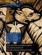 Die mittelalterlichen Glasmalereien in Sachsen-Anhalt Sud (ohne Halberstadt und Naumburg)