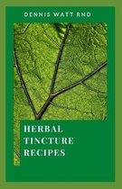 Herbal Tincture Recipes