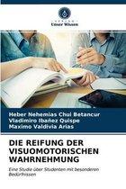 Die Reifung Der Visuomotorischen Wahrnehmung