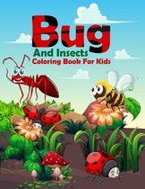 Bug And Insects Coloring Book For Kids