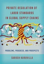 Private Regulation of Labor Standards in Global Supply Chains