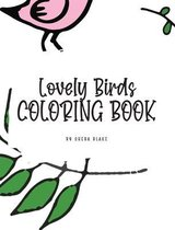 Lovely Birds Coloring Book for Young Adults and Teens (8x10 Hardcover Coloring Book / Activity Book)