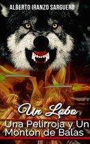Un Lobo, Una Pelirroja y Un Montón de Balas