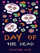 Day Of The Dead Coloring Book: Sugar Skull Coloring Book For Adults / Dia De Los Muertos Coloring Book For Adults