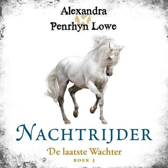 De laatste Wachter 3 - Nachtrijder - Alexandra Penrhyn Lowe  