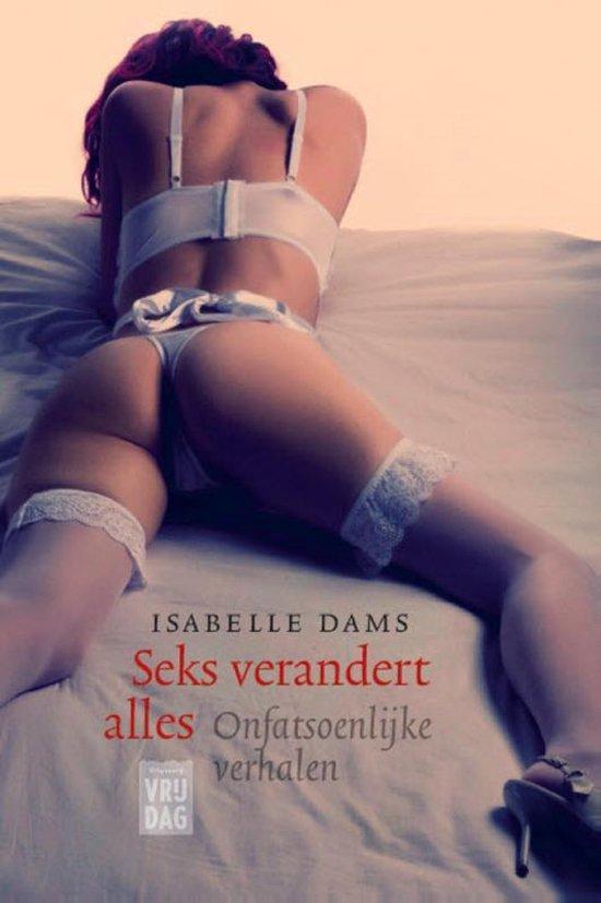 Seks verandert alles - Isabelle Dams pdf epub
