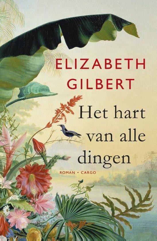 Het hart van alle dingen - Elizabeth Gilbert |