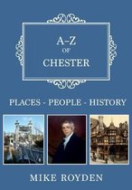 A-Z of Chester