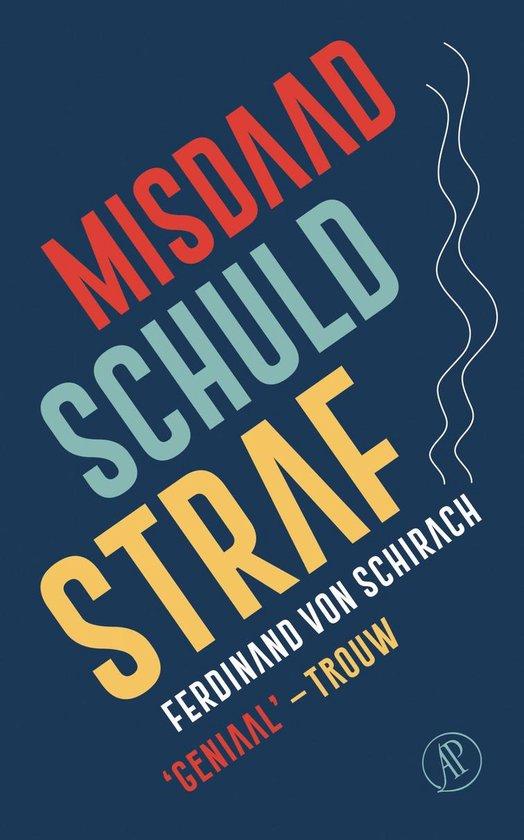 Misdaad, schuld, straf - Ferdinand von Schirach |
