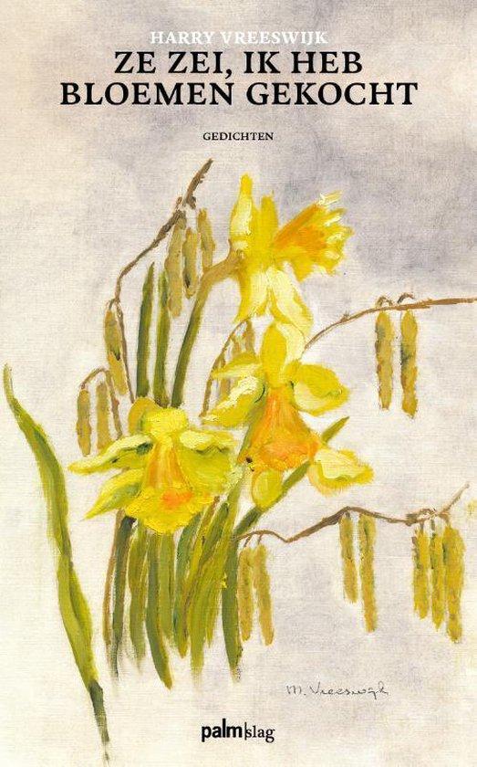 Ze zei, ik heb bloemen gekocht - Harry Vreeswijk | Readingchampions.org.uk