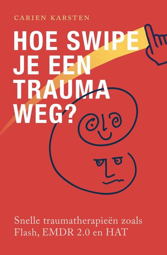 Hoe swipe je een trauma weg? - Snelle traumatherapieën zoals Flash en EMDR 2.0