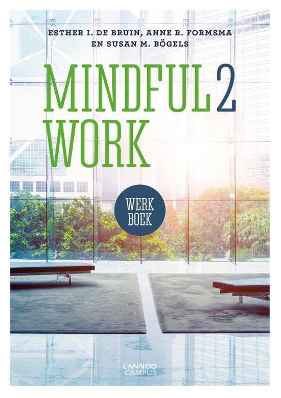 Mindful2Work Werkboek - Esther de Bruin | Fthsonline.com