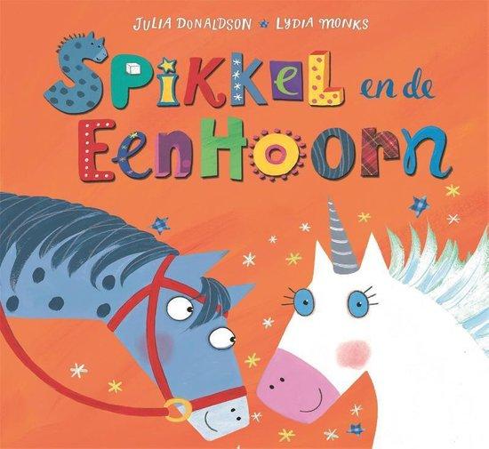 Spikkel en de eenhoorn - Julia Donaldson |