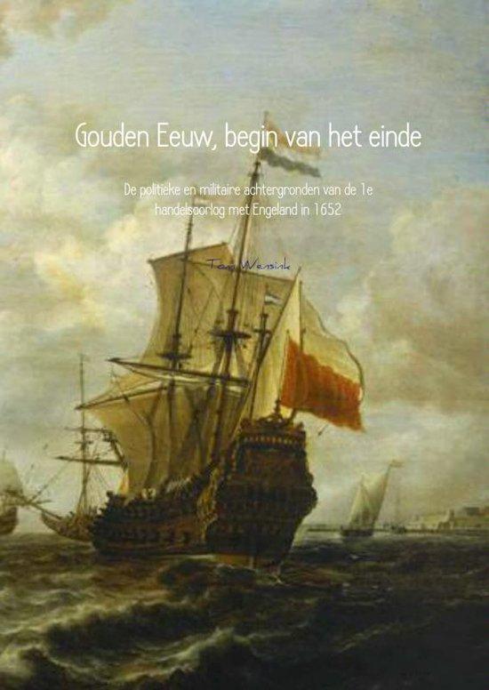 Gouden Eeuw, begin van het einde - Tom Wensink |