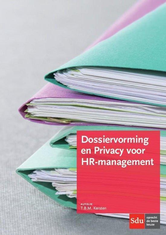 Dossiervorming en Privacy voor HR-management - T.B.M. Kersten |