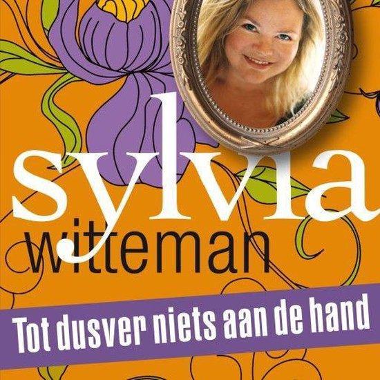 Tot dusver niets aan de hand - Sylvia Witteman |