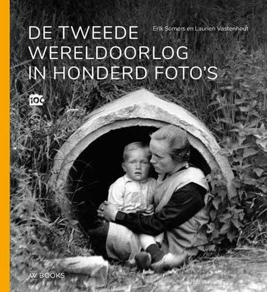 Boek cover De Tweede Wereldoorlog in honderd fotos van Erik Somers (Hardcover)
