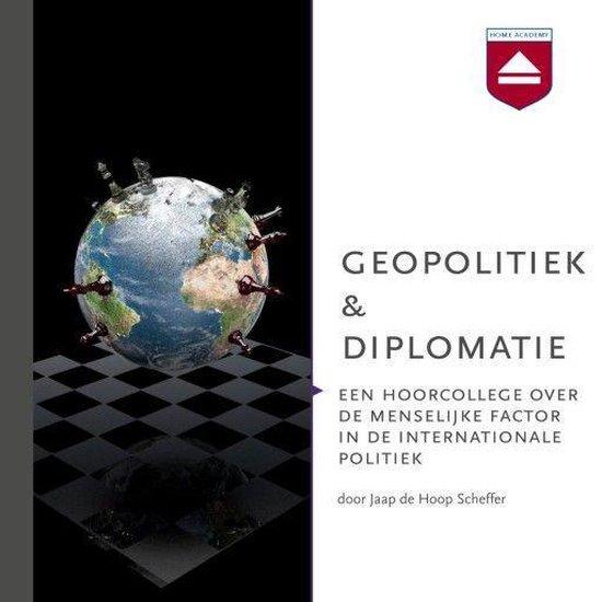 Geopolitiek en diplomatie - Jaap de Hoop Scheffer  